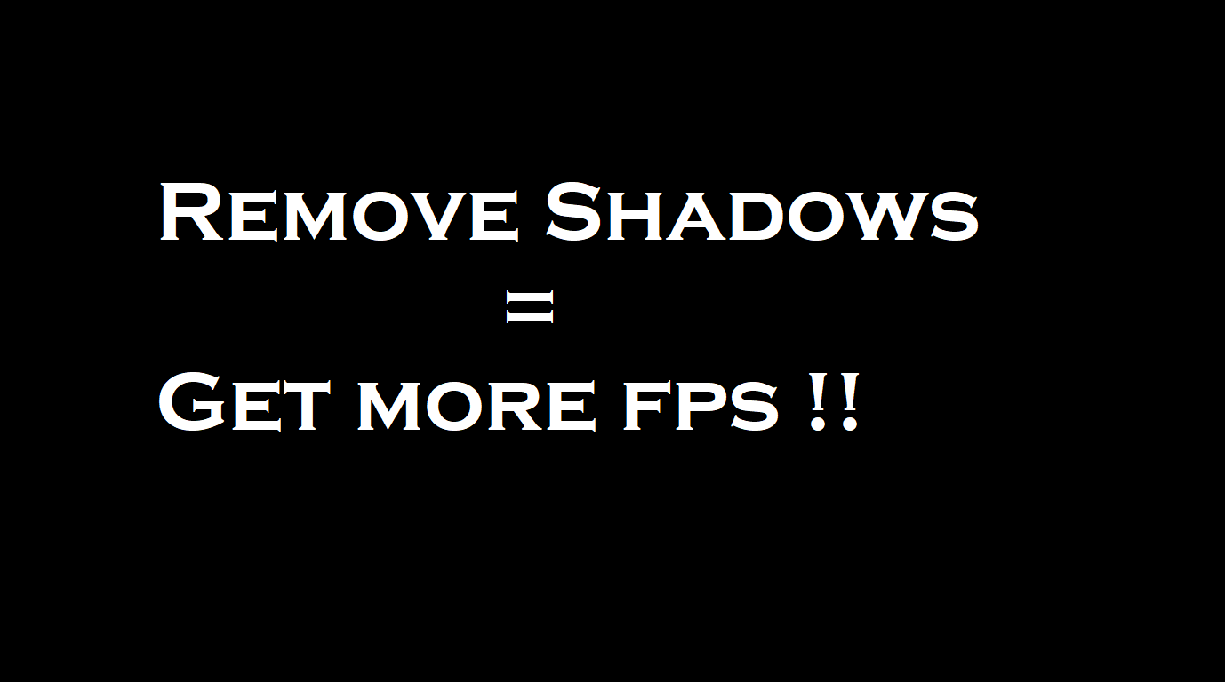 Remove Shadows FPS Boost - Mods